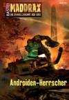 Maddrax - Folge 353: Androiden-Herrscher (German Edition) - Andreas Suchanek