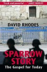 Sparrow Story: The Gospel For Today - David Rhodes