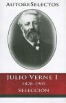 Julio Verne I 1828-1905 Seleccion = Jules Verne I 1828-1905 Selection - Jules Verne