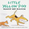 Little Yellow Dog Meets His Match - Francesca Simon, James E. Lucas, James Lucas