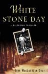 White Stone Day - John MacLachlan Gray