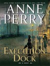 Execution Dock (William Monk, #16) - Anne Perry