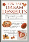 Low Fat Dream Desserts: Delicious Guilt-Free Delights for All Seasons and Occasions - Valerie Ferguson