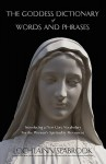 The Goddess Dictionary of Words and Phrases - Lochlainn Seabrook
