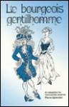 Le Bourgeois Gentilehomme: Intermediate Through Advanced - Molière