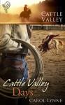 Cattle Valley Days (Cattle Valley, #12) - Carol Lynne
