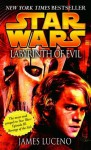 Labyrinth of Evil: Star Wars - James Luceno