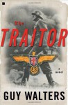 The Traitor: A Novel - Guy Walters
