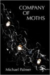 Company of Moths - Michael Palmer