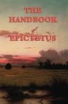 The Handbook of Epictetus - Epictetus