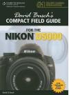 David Busch's Compact Field Guide for the Nikon D5000 - David D. Busch
