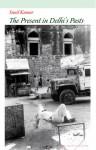 The Present in Delhi's Pasts - Sunil Kumar