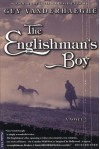 The Englishman's Boy - Guy Vanderhaeghe