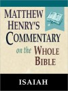 Matthew Henry's Commentary on the Whole Bible-Book of Isaiah - Matthew Henry