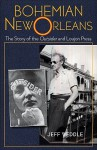 Bohemian New Orleans: The Story of the Outsider and Loujon Press - Jeff Weddle