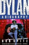 Dylan: A Biography - Bob Spitz