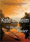 The Deepest Water (Audio) - Kate Wilhelm, Marguerite Gavin