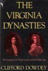The Virginia Dynasties - Clifford Dowdey
