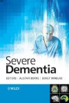 Severe Dementia - Alistair Burns