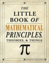 The Little Book of Mathematical Principles, Theories, & Things - Robert Solomon