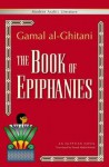 The Book of Epiphanies: An Egyptian Novel (Modern Arabic Literature (Paperback)) - Gamal al-Ghitani, Ibn Farouk Abdel Wahab