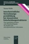 Innerbetriebliche Verrechnungspreisbildung Bei Dezentralen Entscheidungsstrukturen: Eine Quantitative Analyse Unter Berucksichtigung Der Aspekte Zeit Und Asymmetrischer Information - Thomas Pfeiffer