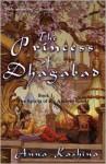 The Princess of Dhagabad - Anna Kashina