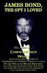 James Bond, the Spy I Loved - Christopher Wood