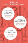 The Best of British Crime omnibus: Murder in Moscow / Prescription for Murder / A Game of Murder (Bello) - David Williams, Andrew Garve, Francis Durbridge