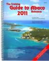 The Cruising Guide to Abaco, Bahamas: 2011 - Steve Dodge, Jon Dodge, Jeff Dodge