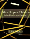 Other People's Children: Cultural Conflict in the Classroom - Lisa Delpit