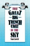 That Great Big Trenchcoat in the Sky - Marc Lovell