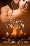 Burn for You - Annabel Joseph