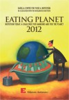 Eating Planet - Nutrition Today: A Challenge for Mankind and for the Planet - BCFN Barilla Center, The Worldwatch Institute