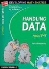 Handling Data: Ages 8 9 (100% New Developing Mathematics) - Helen Glasspoole, Hilary Koll, Steve Mills