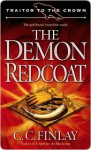 The Demon Redcoat (Traitor to the Crown #3) - C.C. Finlay
