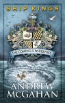 The Coming of the Whirlpool: Ship Kings 1 - Andrew McGahan