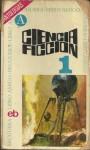 Ciencia Ficción 1. Primera Selección - Thomas M. Disch, S. y J. Palmer, D. Etchinson, John Brunner, Shamus Frazer, Eduardo Goligorsky, Isaac Asimov