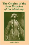 The Origins of the Four Branches of the Mabinogi - Andrew Breeze