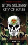Stone Soldiers: City of Bones - C.E. Martin