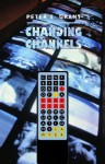 Changing Channels: Confessions of a Canadian Communications Lawyer - Peter Grant