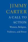 A Call to Action: Women, Religion, Violence, and Power - Jimmy Carter