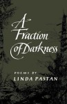 A Fraction of Darkness - Linda Pastan