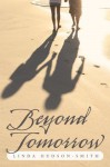 Beyond Tomorrow - Linda Hudson-Smith