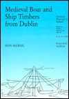 Medieval Boat and Ship Timbers from Dublin - Sean McGrail