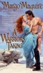 A Warrior's Taking - Margo Maguire