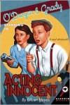 O'dwyer & Grady Starring In Acting Innocent - Eileen Heyes