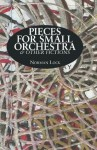Pieces for Small Orchestra & Other Fictions - Norman Lock, Sasha Meret