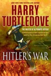 Hitler's War: The War That Came Early, Book One - Harry Turtledove