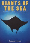 Giants of the Sea: A Portrait of the Animal World - Andrew Cleave, MBE